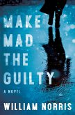 Make Mad the Guilty