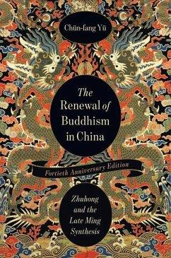 The Renewal of Buddhism in China - Yu, Chun-fang (Emerita Professor of Religion and EALAC)