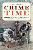 Crime Time: Twenty True Tales of Murder, Madness, and Mayhem