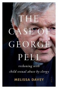 The Case of George Pell - Davey, Melissa