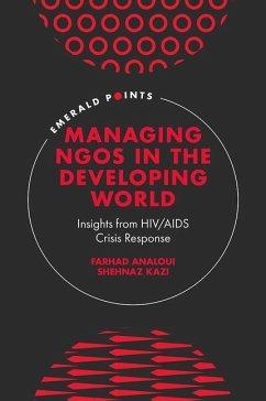 Managing Ngos in the Developing World: Insights from Hiv/AIDS Crisis Response - Analoui, Farhad; Kazi, Shehnaz