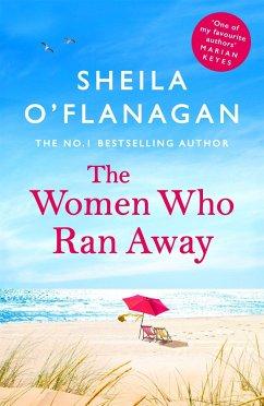 The Women Who Ran Away - O'Flanagan, Sheila