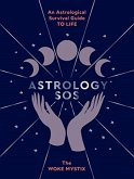 Astrology SOS: An Astrological Survival Guide to Life
