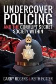 Undercover Policing and the Corrupt Secret Society Within