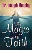 The Magic of Faith (eBook, ePUB)