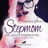 Stepmom - die geile Stiefmutter / Erotische Geschichten / Erotik Audio Story / Erotisches Hörbuch (MP3-Download)