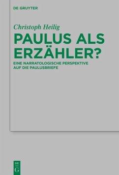 Paulus als Erzähler? (eBook, ePUB) - Heilig, Christoph