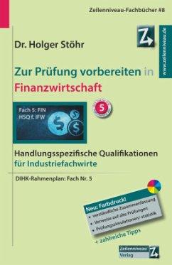 Zur Prüfung vorbereiten in Finanzwirtschaft - Stöhr, Holger