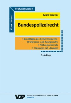 Prüfungswissen Bundespolizeirecht - Wagner, Marc