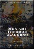 Mon ami Theodor W.Adorno (eBook, ePUB)