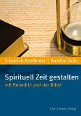 Spirituell Zeit gestalten mit Benedikt und der Bibel (eBook, PDF)