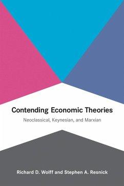 Contending Economic Theories (eBook, ePUB) - Wolff, Richard D.; Resnick, Stephen A.