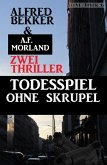 Todesspiel ohne Skrupel - Zwei Thriller (eBook, ePUB)