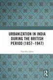 Urbanization in India During the British Period (1857-1947) (eBook, ePUB)