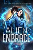 Alien Embrace: A Limited Edition Collection of Sci Fi Alien Romances (eBook, ePUB)
