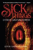Sick Things: An Anthology of Extreme Creature Horror (eBook, ePUB)