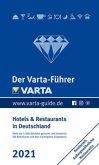 Der Varta-Führer 2021 - Hotels und Restaurants in Deutschland