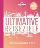 Lonely Planet Ultimative Reiseziele