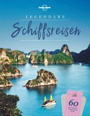 Lonely Planet Legendäre Schiffsreisen