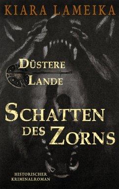 Düstere Lande: Schatten des Zorns (eBook, ePUB) - Lameika, Kiara