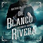 Dr. Blanco Rivera: hacedor de tragedias (MP3-Download)