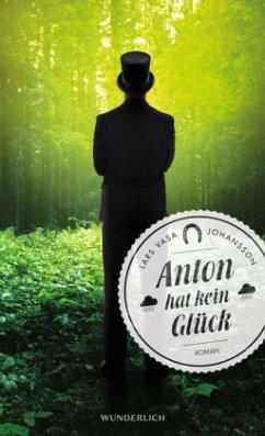 Anton hat kein Glück (Mängelexemplar) - Johansson, Lars Vasa