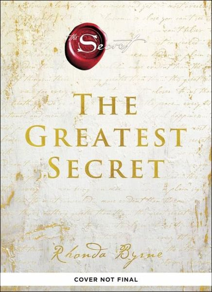 The Greatest Secret Von Rhonda Byrne