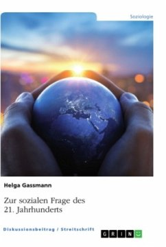 Zur sozialen Frage des 21. Jahrhunderts - Gassmann, Helga
