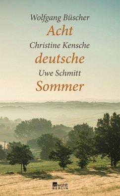 Acht deutsche Sommer (Mängelexemplar) - Büscher, Wolfgang; Kensche, Christine; Schmitt, Uwe