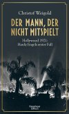 Der Mann, der nicht mitspielt / Hardy Engel Bd.1 (Mängelexemplar)