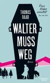 Walter muss weg / Frau Huber ermittelt Bd.1 (Mängelexemplar)
