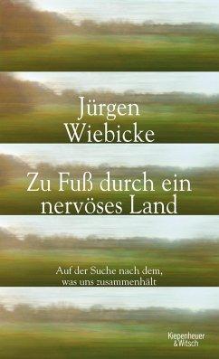 Zu Fuß durch ein nervöses Land (Mängelexemplar) - Wiebicke, Jürgen