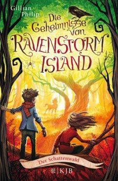 Der Schattenwald / Die Geheimnisse von Ravenstorm Island Bd.4 (Mängelexemplar) - Philip, Gillian