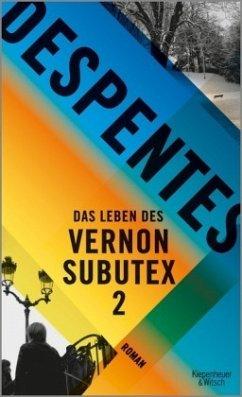 Das Leben des Vernon Subutex Bd.2 (Mängelexemplar) - Despentes, Virginie