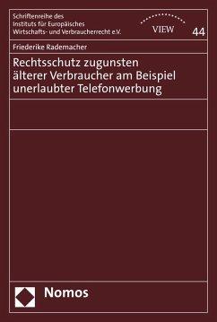 Rechtsschutz zugunsten älterer Verbraucher am Beispiel unerlaubter Telefonwerbung (eBook, PDF) - Rademacher, Friederike