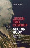 Jeden Tag Cowboy. Viktor Rogy (eBook, PDF)