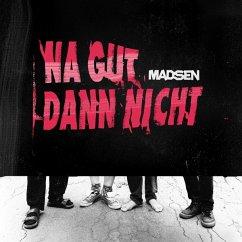 Na Gut Dann Nicht (Ltd.Col.) - Madsen