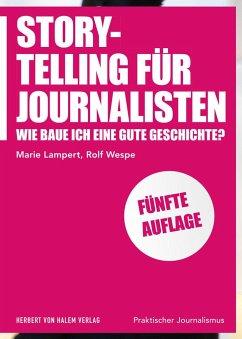 Storytelling für Journalisten - Lampert, Marie;Wespe, Rolf