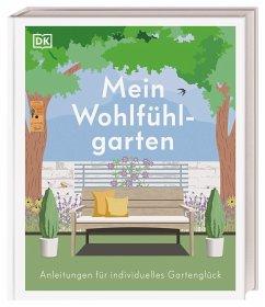 Mein Wohlfühlgarten - Griffiths, Alistair;Keightley, Matt;Gatti, Annie