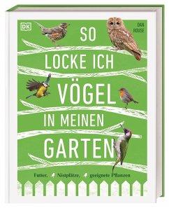 So locke ich Vögel in meinen Garten - Rouse, Dan