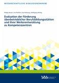 Evaluation der Förderung überbetrieblicher Berufsbildungsstätten und ihrer Weiterentwicklung zu Kompetenzzentren