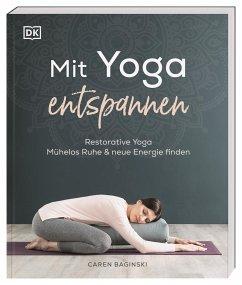 Mit Yoga entspannen - Baginski, Caren