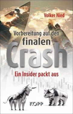 Vorbereitung auf den finalen Crash - Nied, Volker