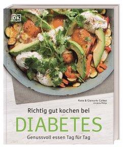 Richtig gut kochen bei Diabetes - Caldesi, Giancarlo;Caldesi, Katie