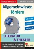 Allgemeinwissen fördern LITERATUR & THEATER
