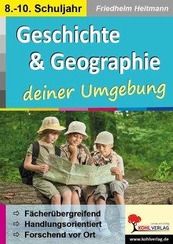 Geschichte & Geographie ... deiner Umgebung - Heitmann, Friedhelm