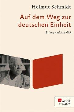 Auf dem Weg zur deutschen Einheit (eBook, ePUB) - Schmidt, Helmut