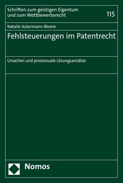 Fehlsteuerungen im Patentrecht (eBook, PDF) - Ackermann-Blome, Natalie
