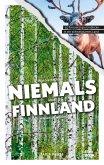 Was Sie dachten, NIEMALS über FINNLAND wissen zu wollen (eBook, PDF)