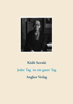 Jeder Tag ist ein guter Tag (eBook, ePUB) - Sawaki, Kôdô